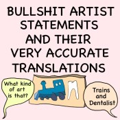 BULLSHIT ARTIST STATEMENTS  AND  THEIR VERY ACCURATE TRANSLATIONS